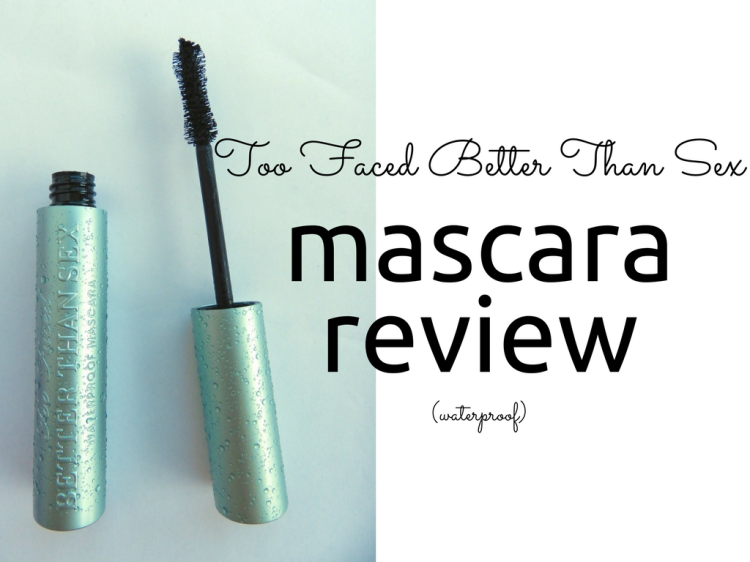 Too faced better than sex mascara waterproof review