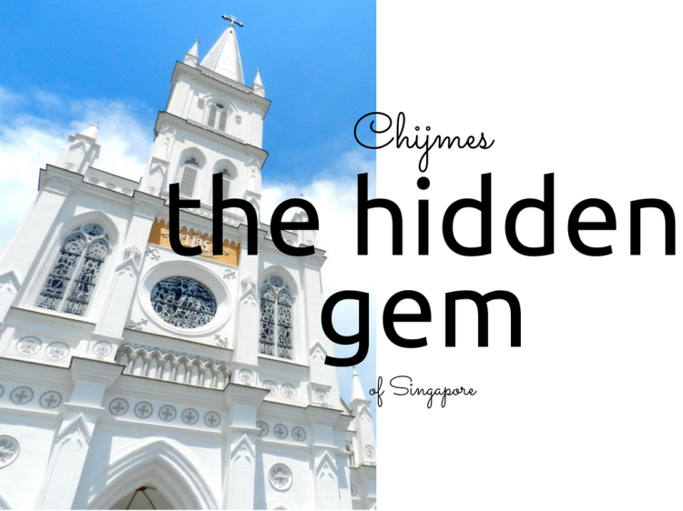 Chijmes, the hidden gem of Singapore