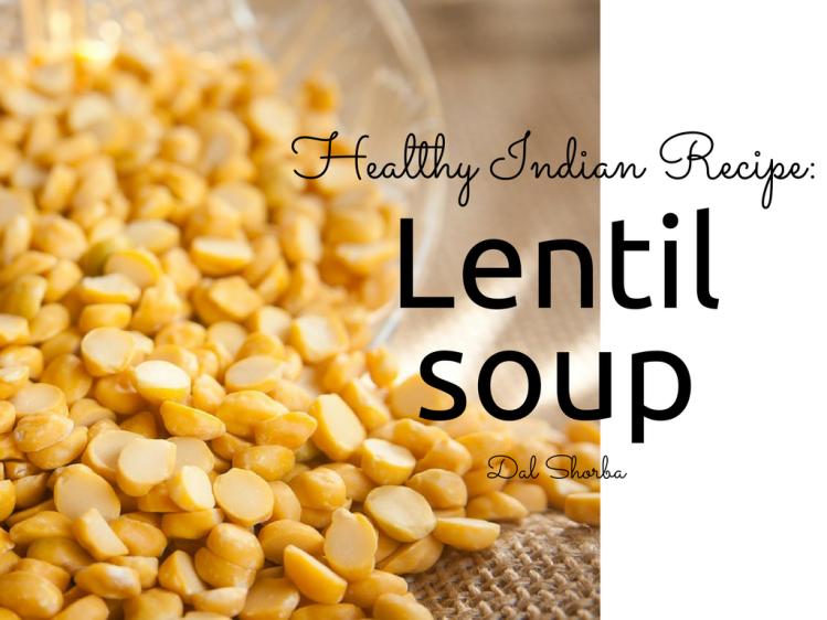 Healthy Indian Veg Recpe Dal Shorba, Lentil Soup
